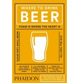 Phaidon (Hachette) Where to Drink Beer