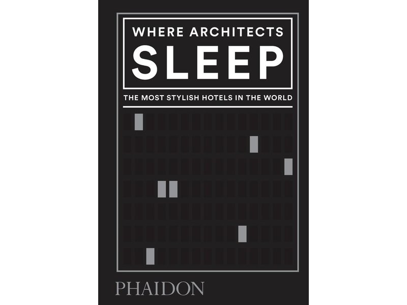 Phaidon (Hachette) Where Architects Sleep