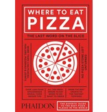 Phaidon (Hachette) Where to Eat Pizza