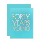 The Social Type 40 Years Young Greeting Card