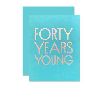 40 Years Young Greeting Card