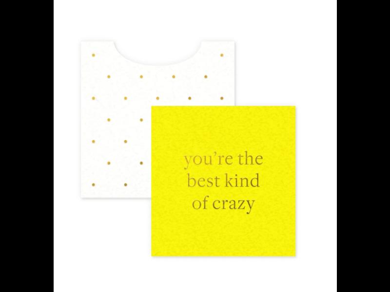 Smitten on Paper Best kind of Crazy Gift Enclosures