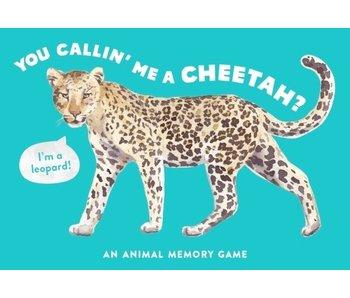 You Callin' Me A Cheetah (PSST! I'm A Leopard!)