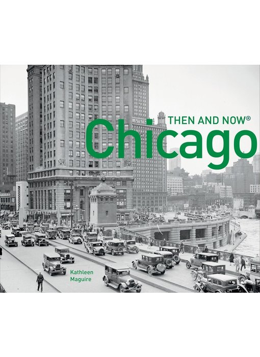Chicago: Then and Now Hardcover