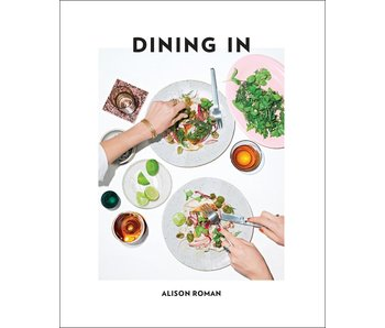 Dining In : Highly Cookable Recipes: A Cookbook