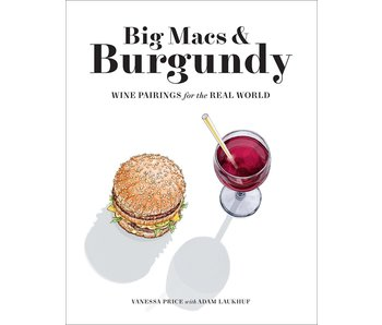 Big Macs & Burgundy: Wine Pairings For The Real World