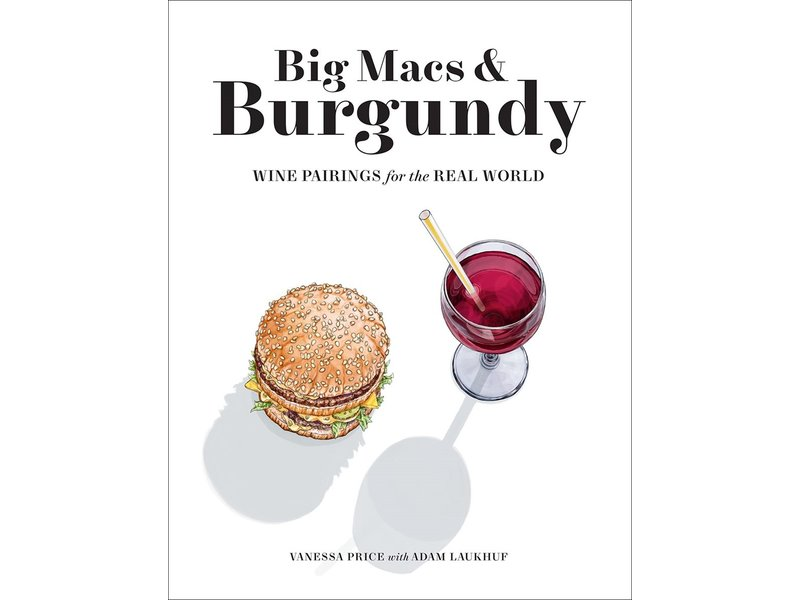 Abrams Big Macs & Burgundy: Wine Pairings For The Real World