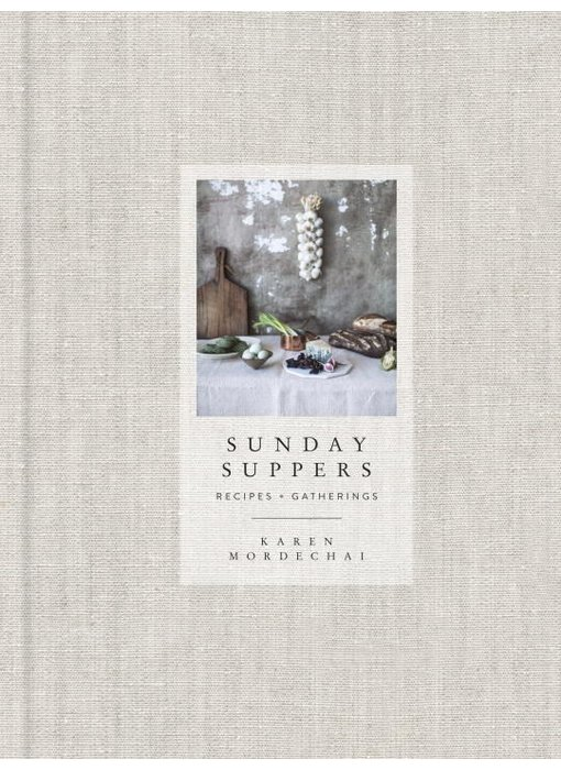 Sunday Suppers : Recipes + Gatherings: A Cookbook