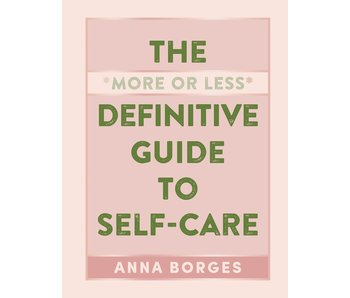 More or Less Definitive Guide to Self Care
