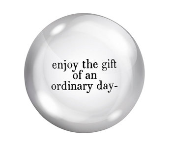 Enjoy The Gift of an Ordinary Paperweight
