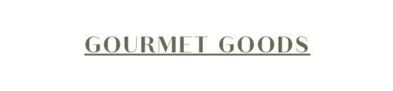 Gourmet Goods