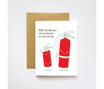 Extinguisher Mom Love Card