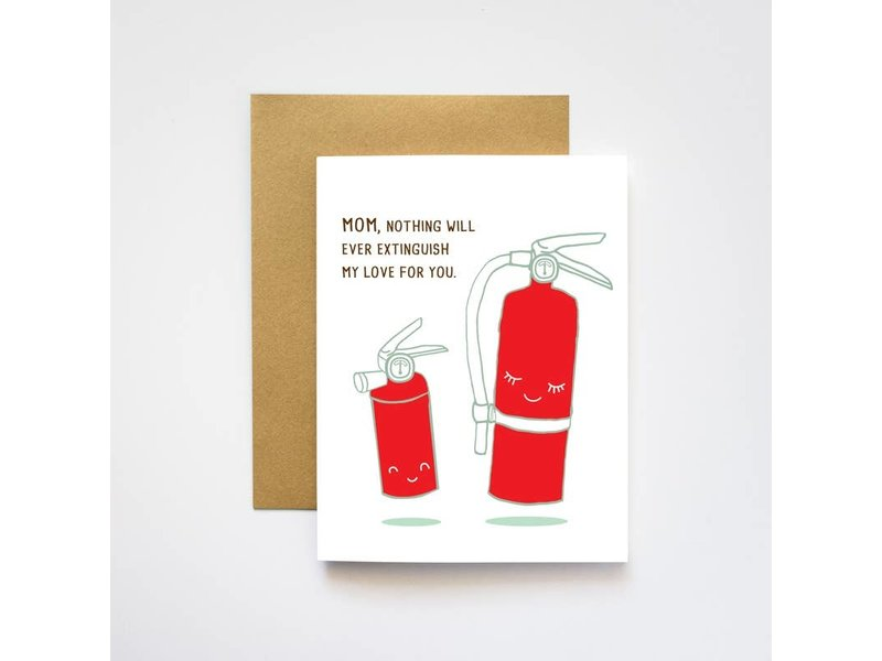 I Loot Paperie Extinguisher Mom Love Card