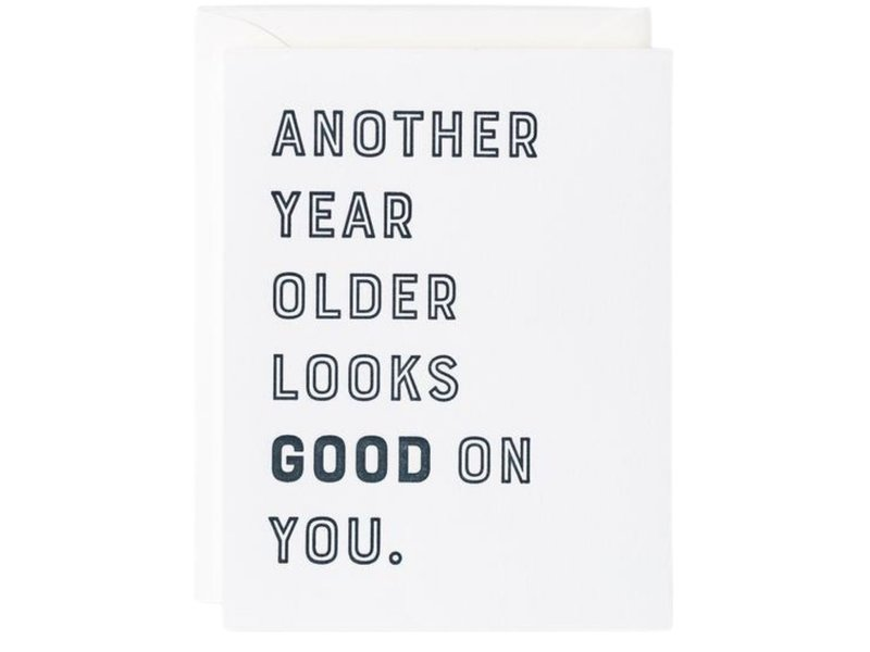 Kindly Cards Another Year Older Looks Good
