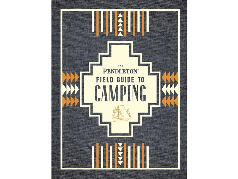 Chronicle Books The Pendleton Field Guide To Camping Book