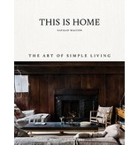 Chronicle Books This Home: The Art of Simple Living
