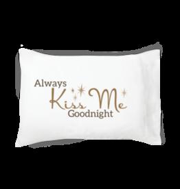 "Faceplant ""Always Kiss Me..."" Pillow Case"