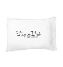 """Faceplant """"Stay In Bed.."""" Pillow Case"""