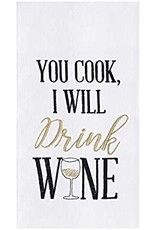 """""""You Cook I Will Drink Wine"""" DishTowel"""