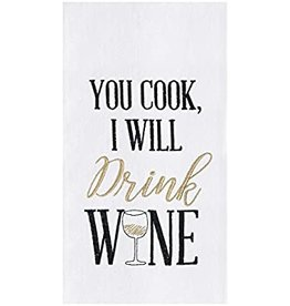 """You Cook I Will Drink Wine"" Dish Towel"