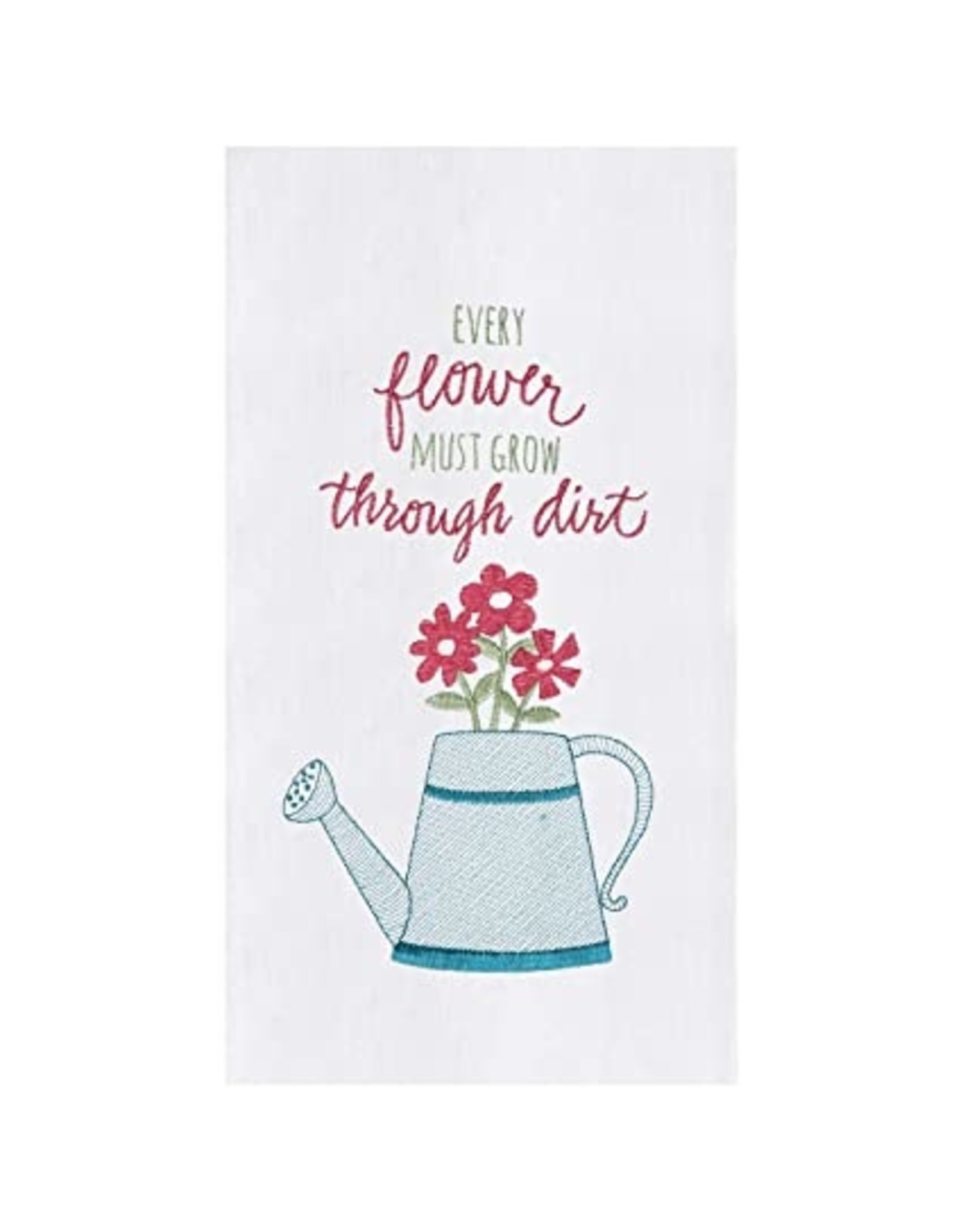 """Every Flower Must Grow Through Dirt"" Dish Towel"