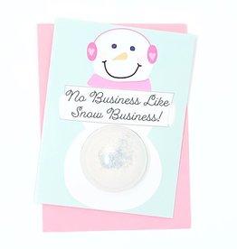 Feeling Smitten No Business Like Snow Business Bath Fizzy Card