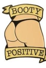Geeky and Kinky Booty Positive Pin