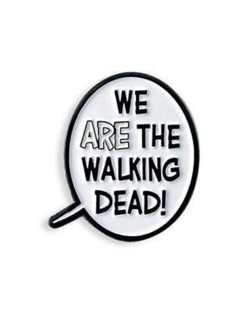 Yesterdays Co We Are The Walking Dead Word Bubble