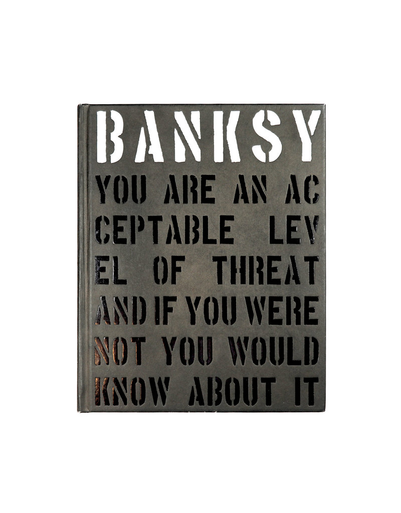 Patrick Potter Banksy: You Are an Acceptable Level of Threat