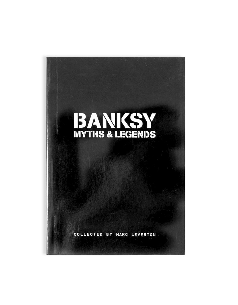 Banksy Banksy: Myths & Legends