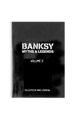 Banksy Banksy: Myths & Legends, Vol. 2