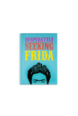 Desperately Seeking Frida