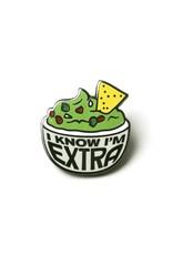 I Know I'm Extra Guac Pin