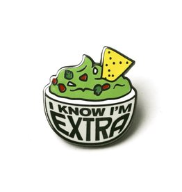 I Know I'm Extra Guac Pin