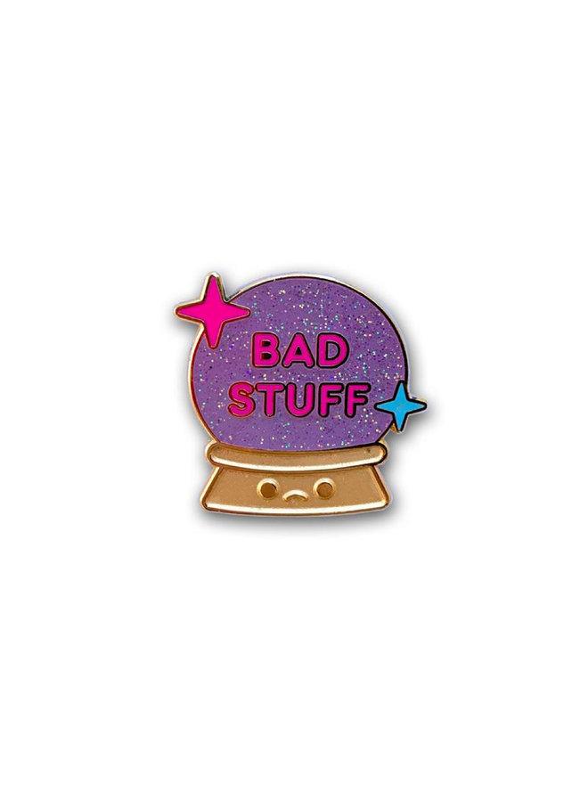 Bad Stuff Pin