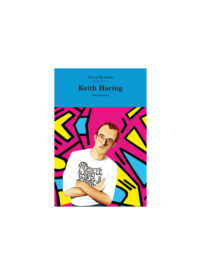 Keith Haring ( Lives of the Artists )