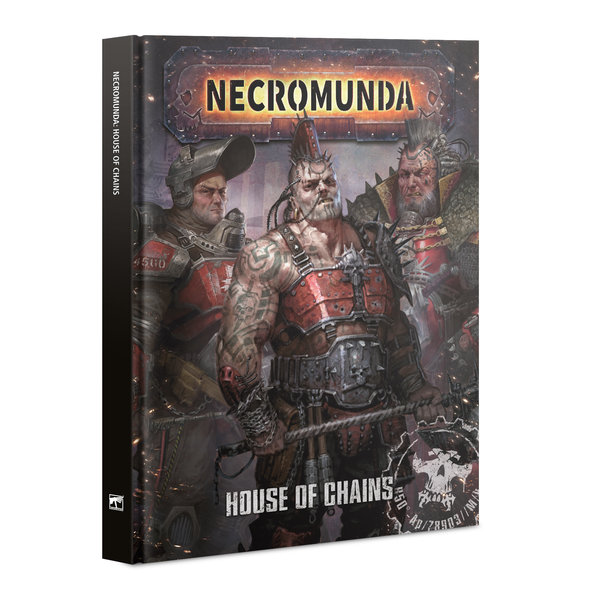 NECROMUNDA HOUSE OF CHAINS