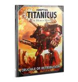 ADEPTUS TITANICUS CRUCIBLE OF RETRIBUTION
