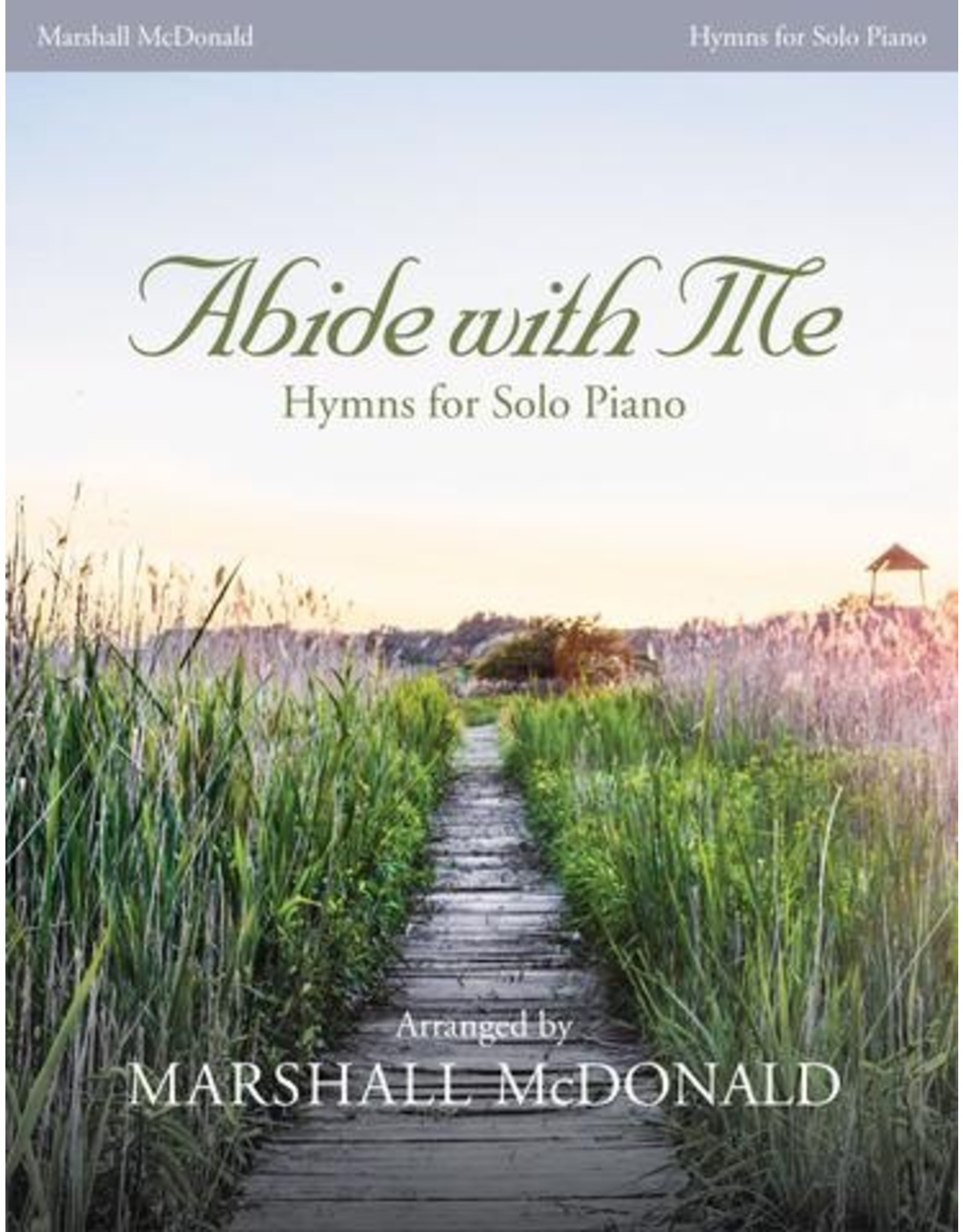 Marshall McDonald Music Abide With Me Hymns for Solo Piano by Marshall McDonald