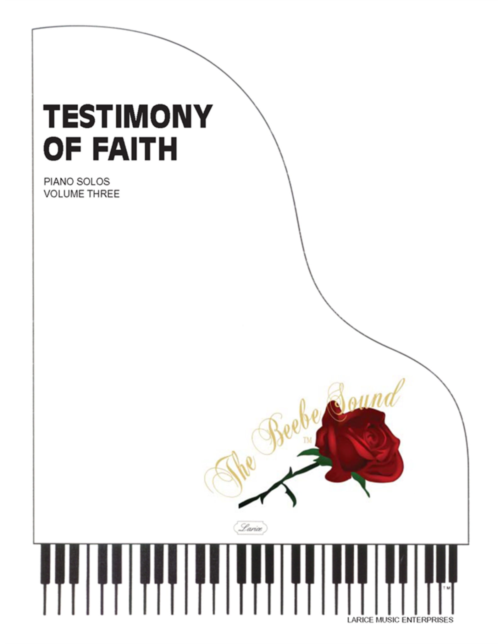 Larice Music A Testimony of Faith Volume 3 for Piano  arr. Larry Beebe