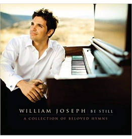William Joseph Music Be Still - Collection of Beloved Hymns arr. William Joseph
