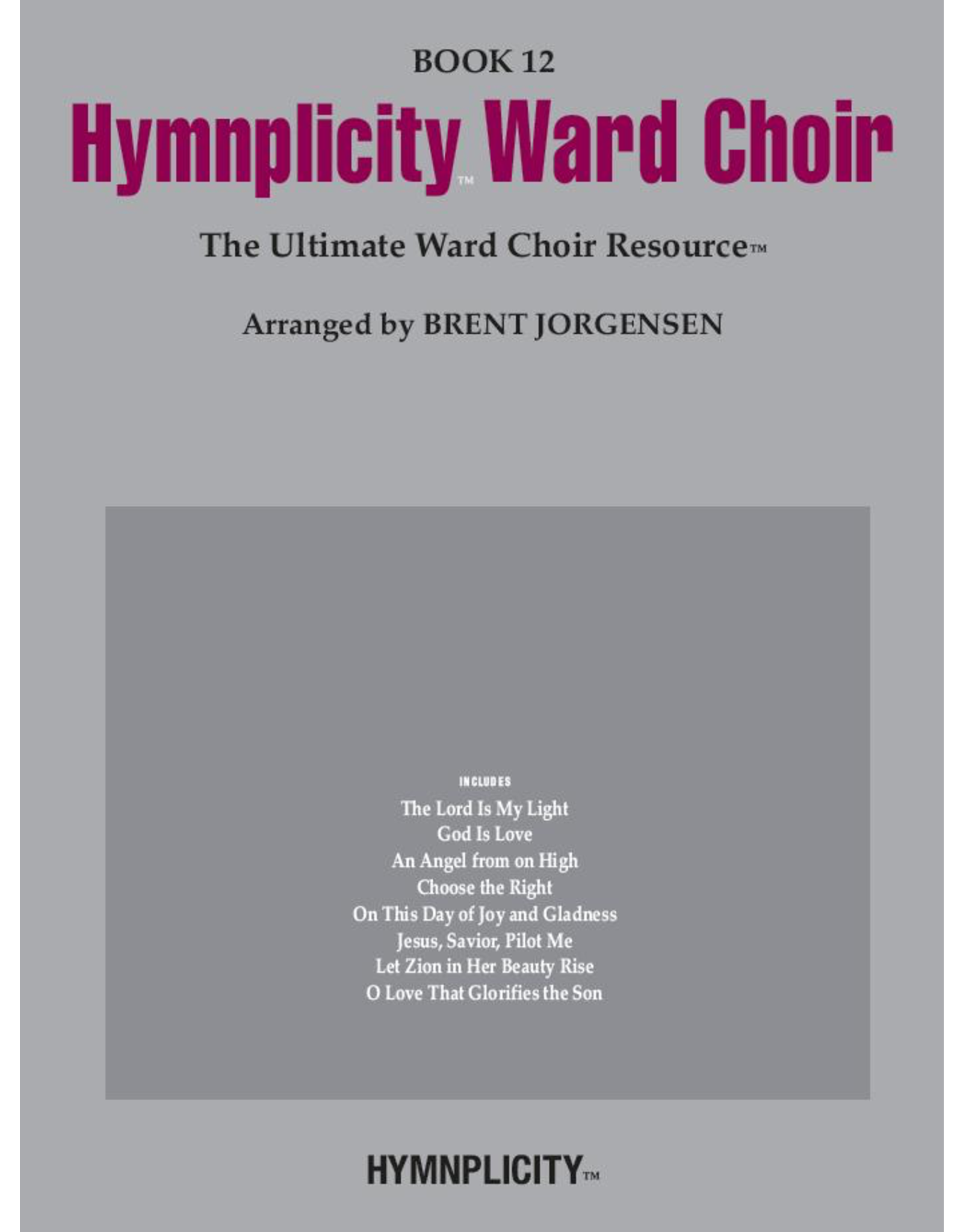 Jackman Music Hymnplicity Ward Choir Book 12
