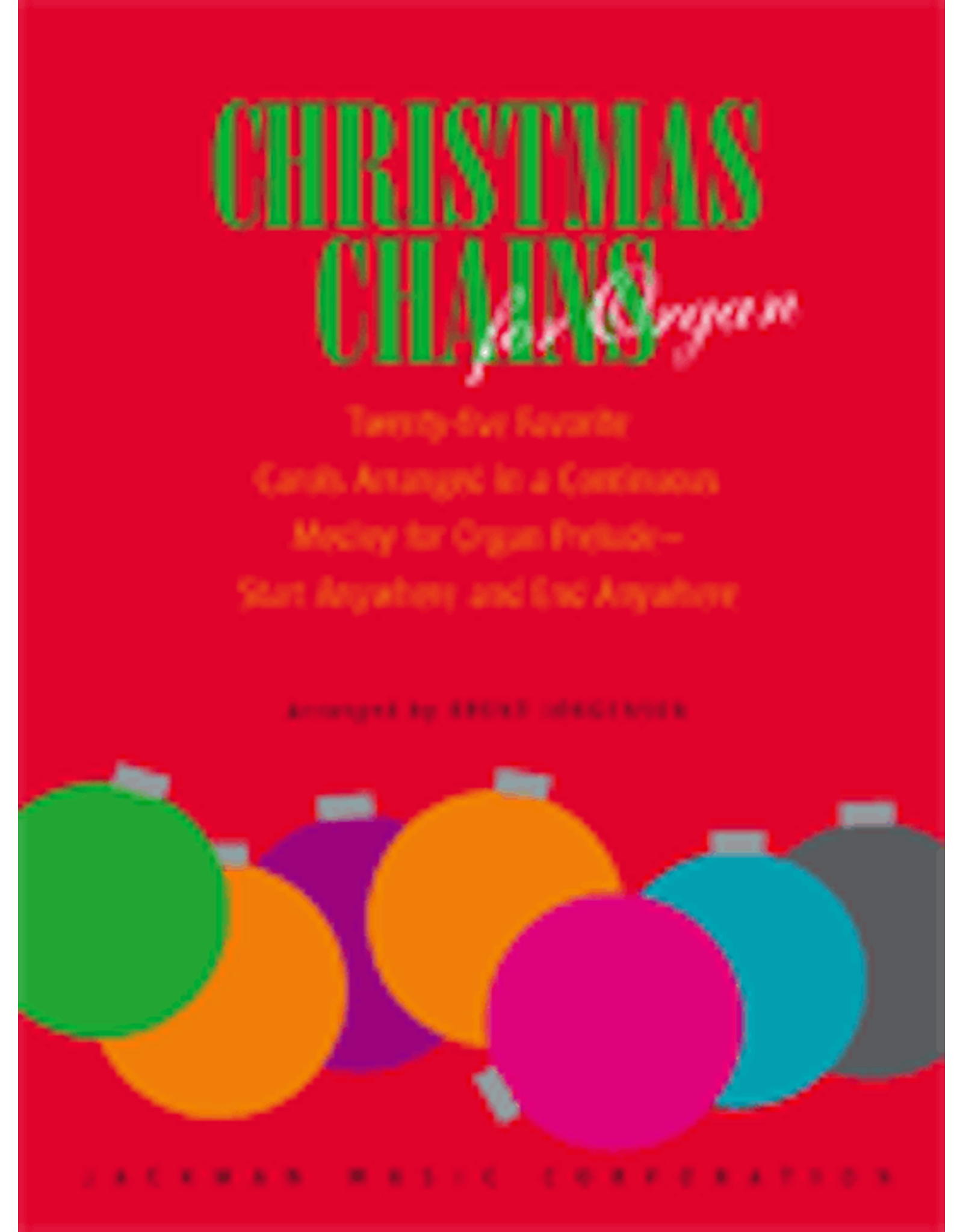 Jackman Music Christmas Chains for Organ arranged by Brent Jorgensen.