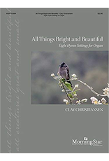 MorningStar All Things Bright and Beautiful: Eight Hymn Settings for Organ