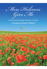 Jackman Music More Holiness Give Me- Ten Intermediate Organ Preludes on Prayer