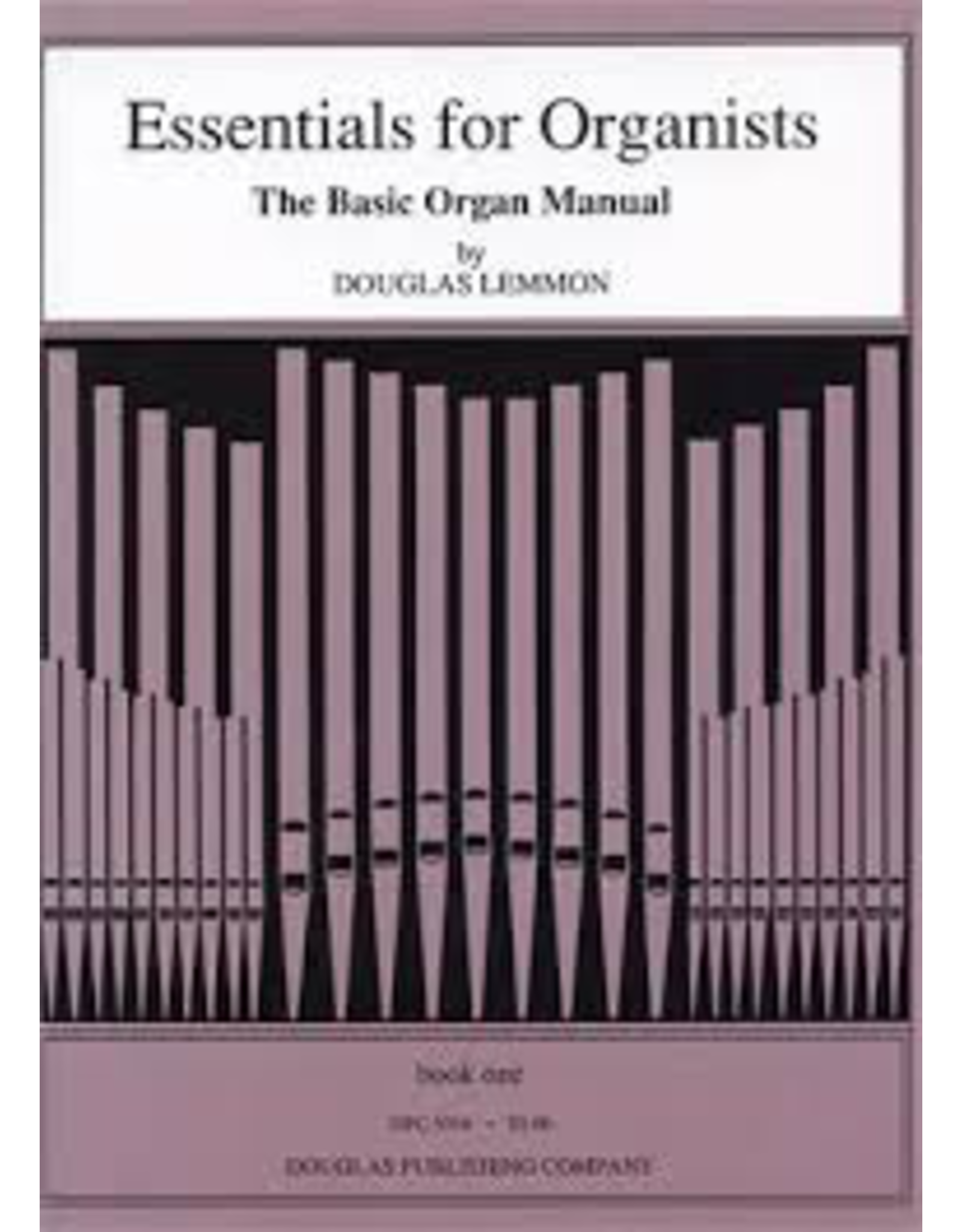 Douglas Publishing Company Essentials for Organists Douglas Lemmon