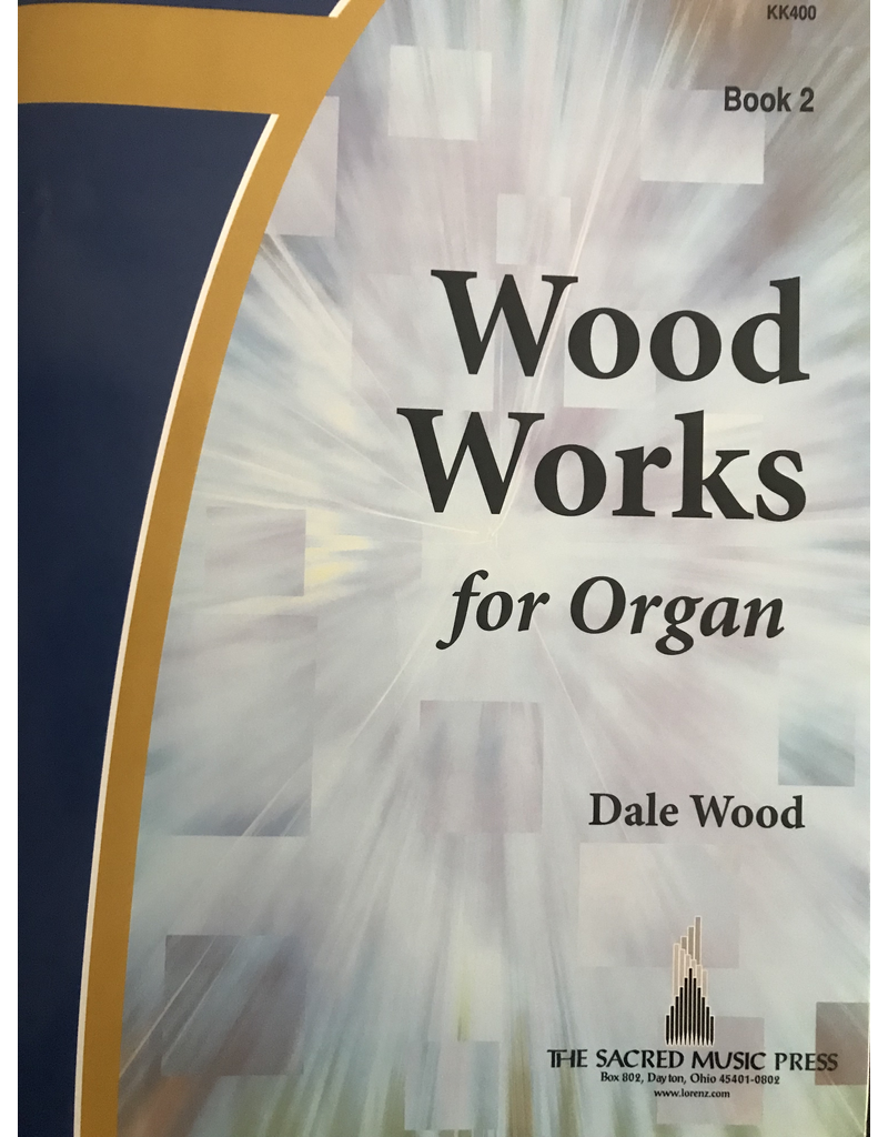 Lorenz Wood Works for Organ Book 2 by Dale Wood