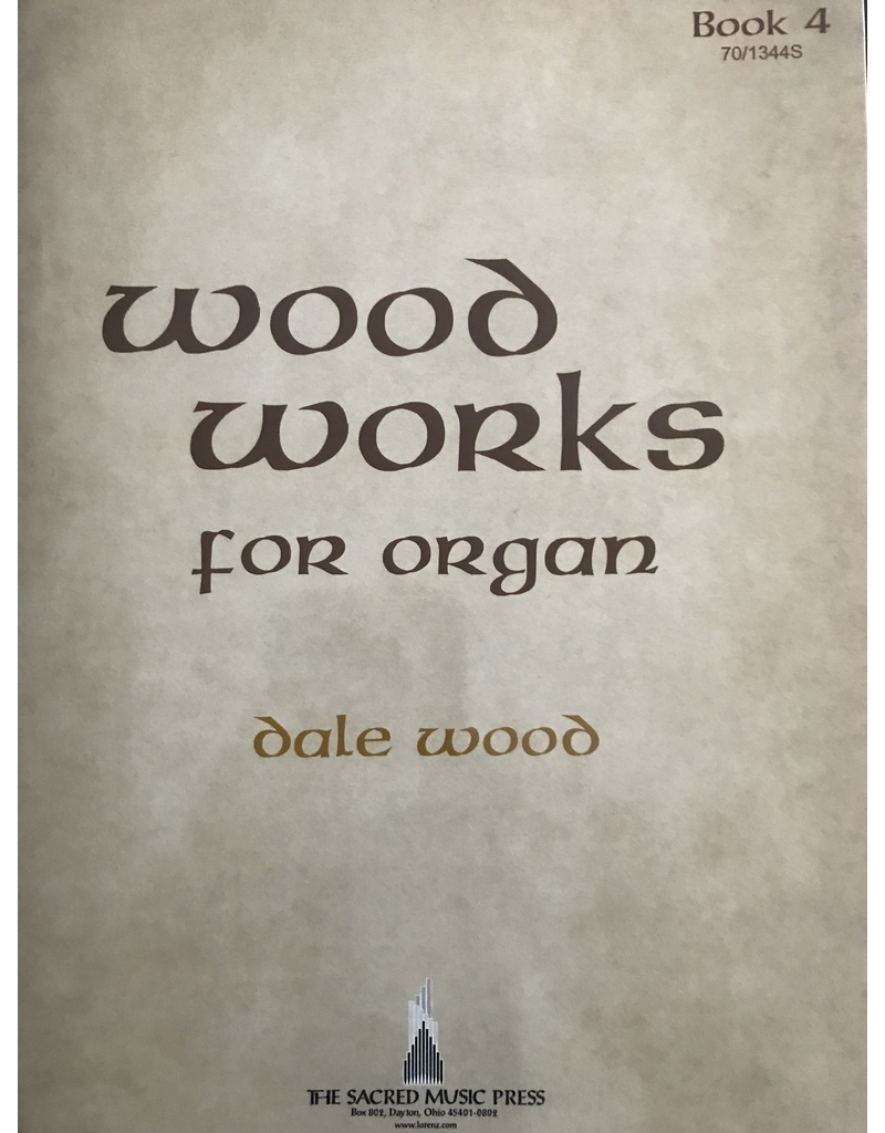 Lorenz Wood Works for Organ Book 4 by Dale Wood.