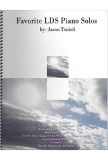 Jason Tonioli Favorite LDS Piano Solos 1 by Jason Tonioli