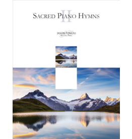 Jason Tonioli Sacred Piano Hymns 2 by Jason Tonioli